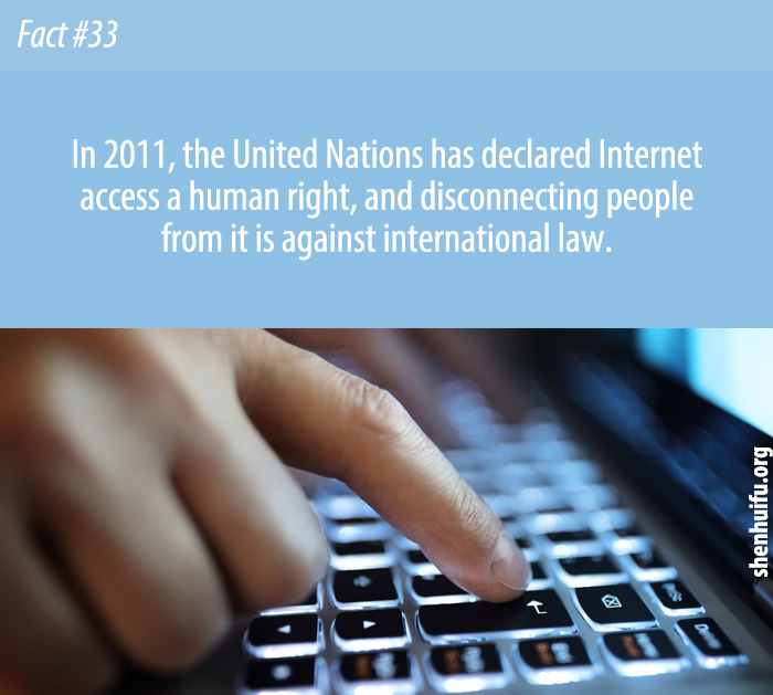 In 2011, the United Nations has declared Internet access a human right, and disconnecting people from it is against international law.