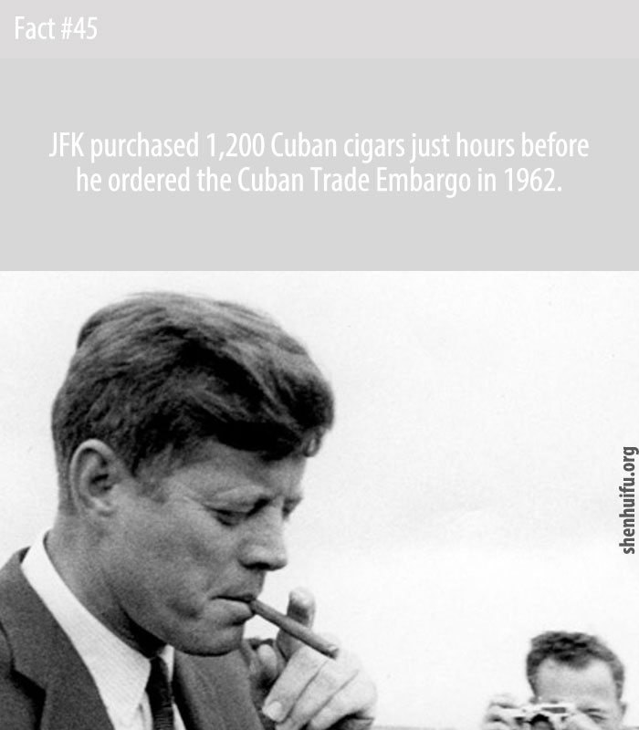JFK purchased 1,200 Cuban cigars just hours before he ordered the Cuban Trade Embargo in 1962.