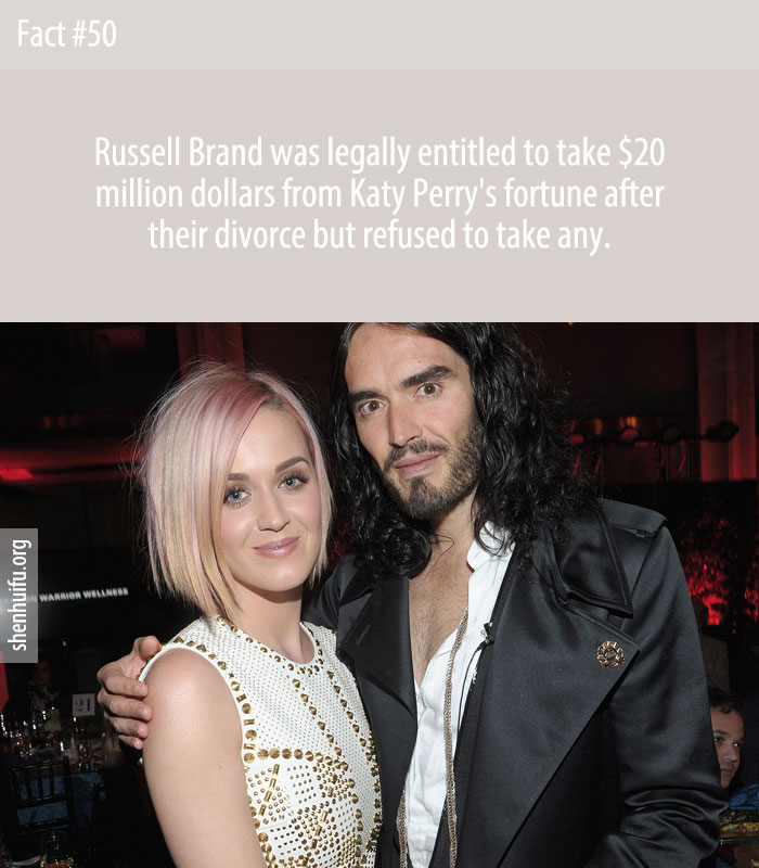 Russell Brand was legally entitled to take $20 million dollars from Katy Perry's fortune after their divorce but refused to take any.