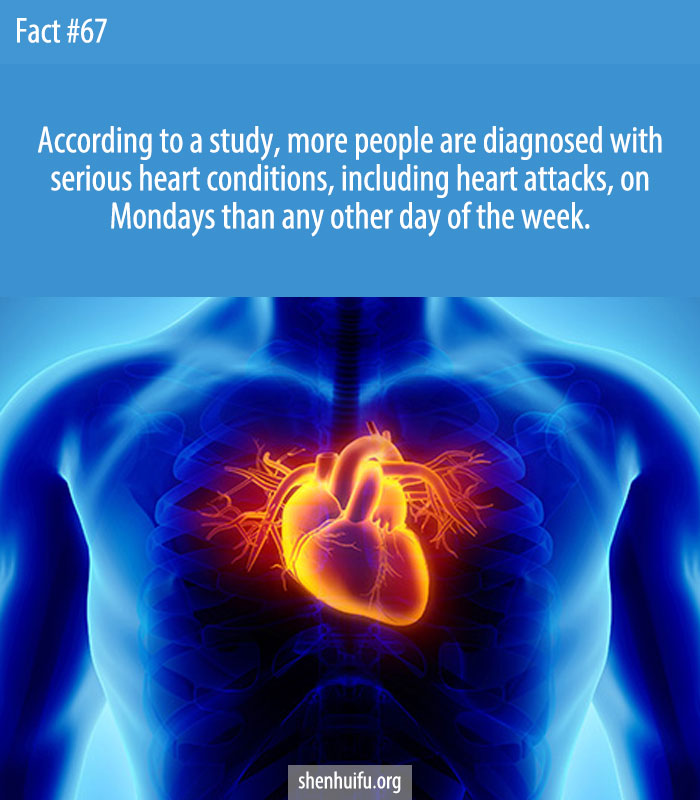 According to an Australian study, more people are diagnosed with serious heart conditions, including heart attacks, on Mondays than any other day of the week.