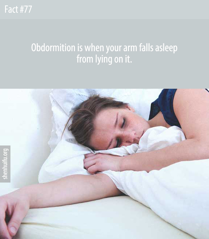 Obdormition is when your arm falls asleep from lying on it.