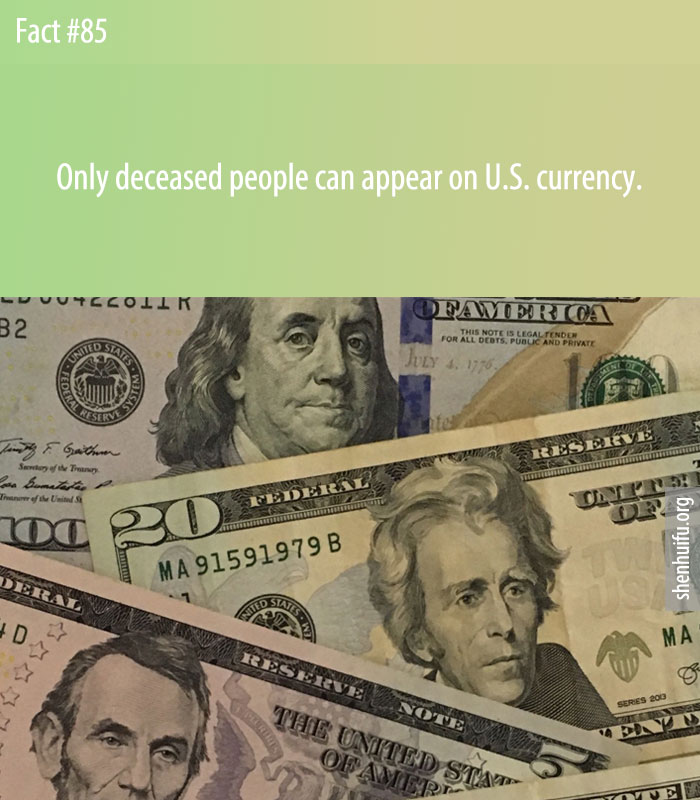 Only deceased people can appear on U.S. currency.