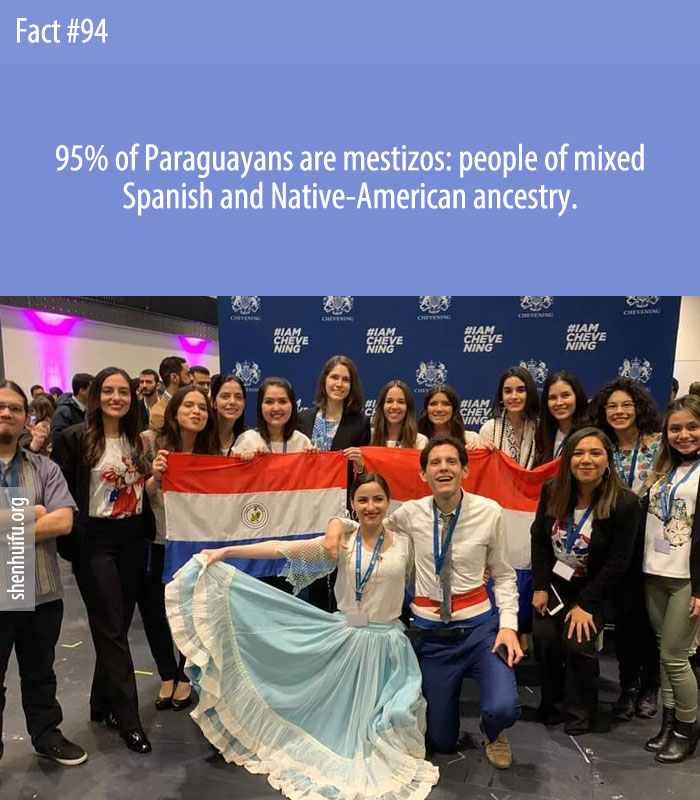 95% of Paraguayans are mestizos: people of mixed Spanish and Native-American ancestry.