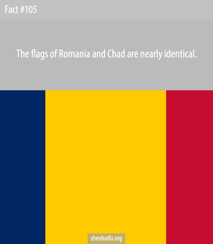 The flags of Chad and Romania are identical.