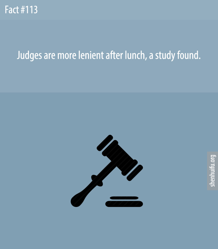 Judges are more lenient after lunch, a study found.