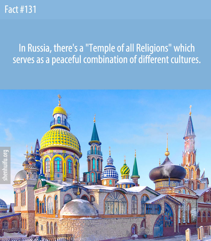 In Russia, there's a 'Temple of all Religions' which serves as a peaceful combination of different cultures.