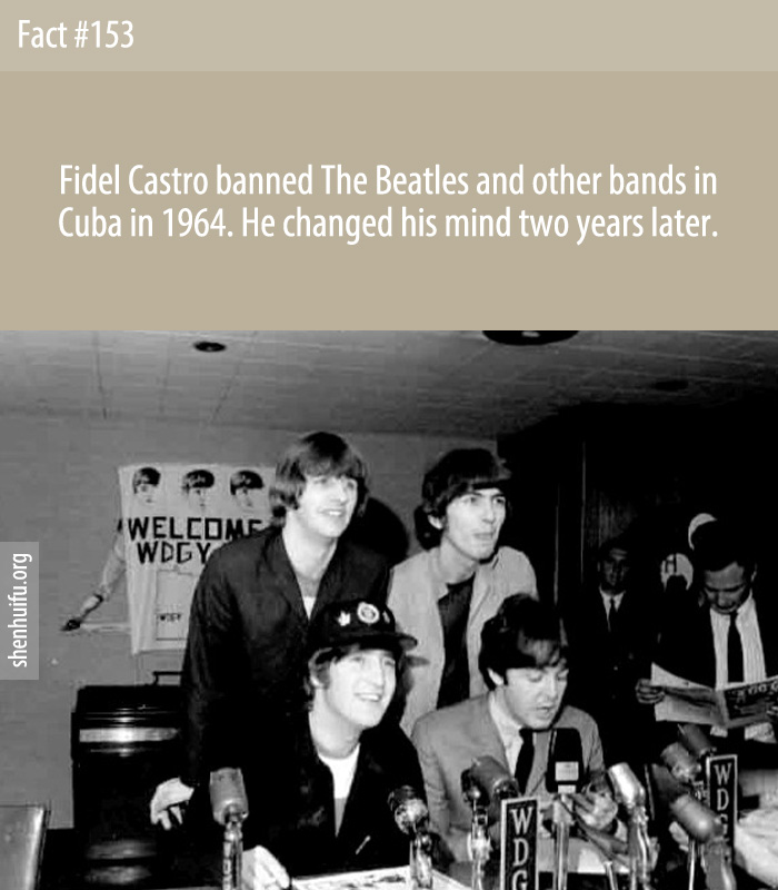 Fidel Castro banned The Beatles and other bands in Cuba in 1964. He changed his mind two years later.