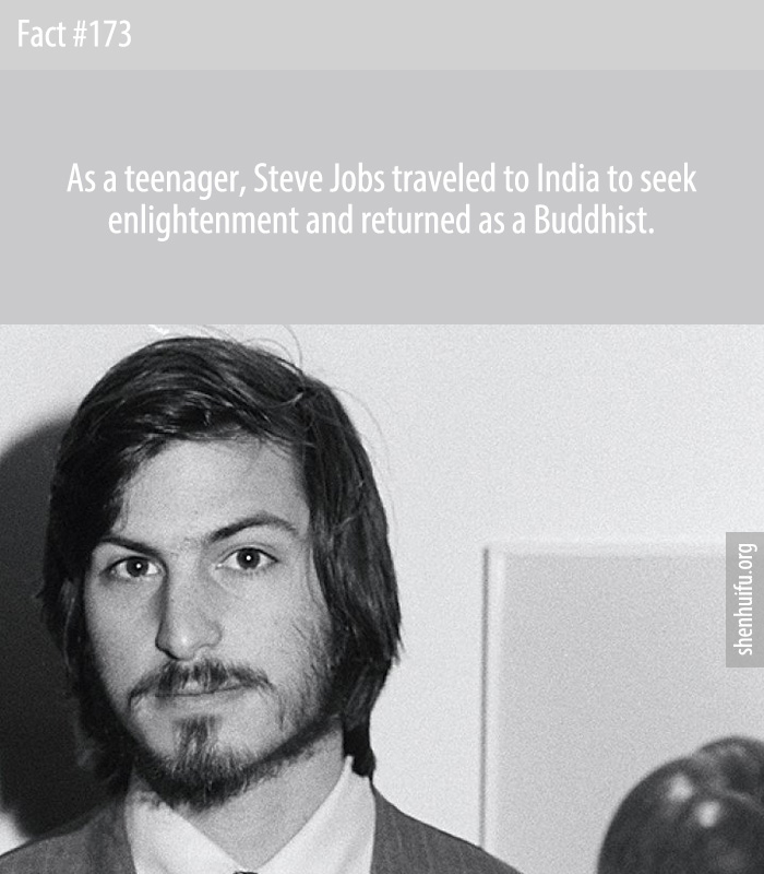 As a teenager, Steve Jobs traveled to India to seek enlightenment and returned as a Buddhist.
