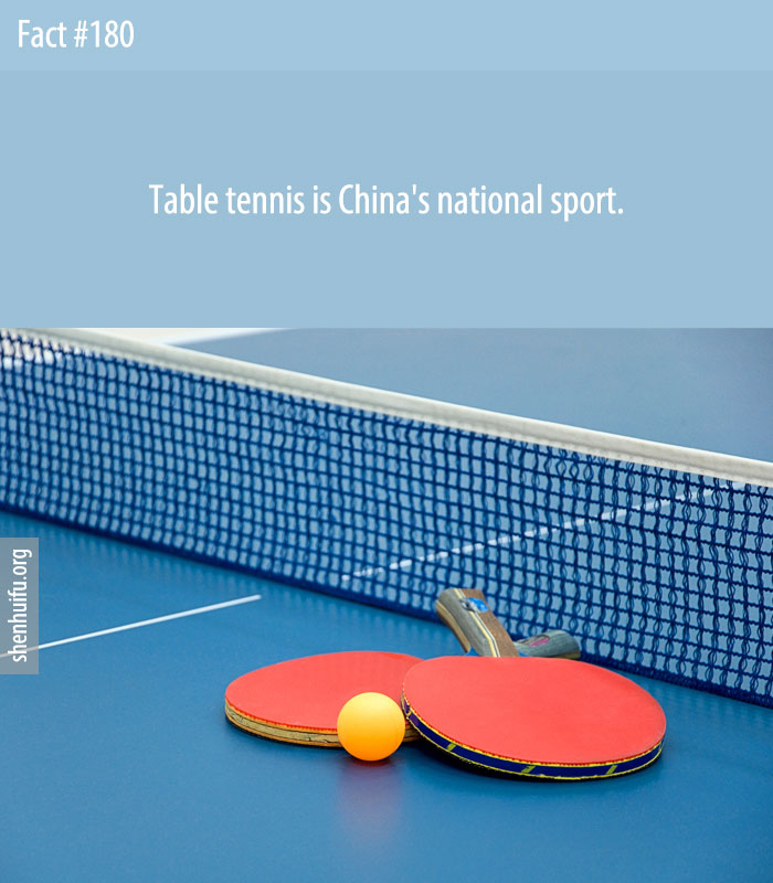 Table tennis is China's national sport.