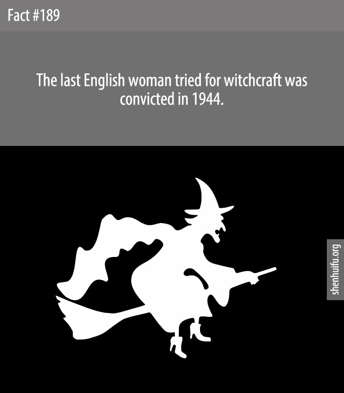 The last English woman tried for witchcraft was convicted in 1944.