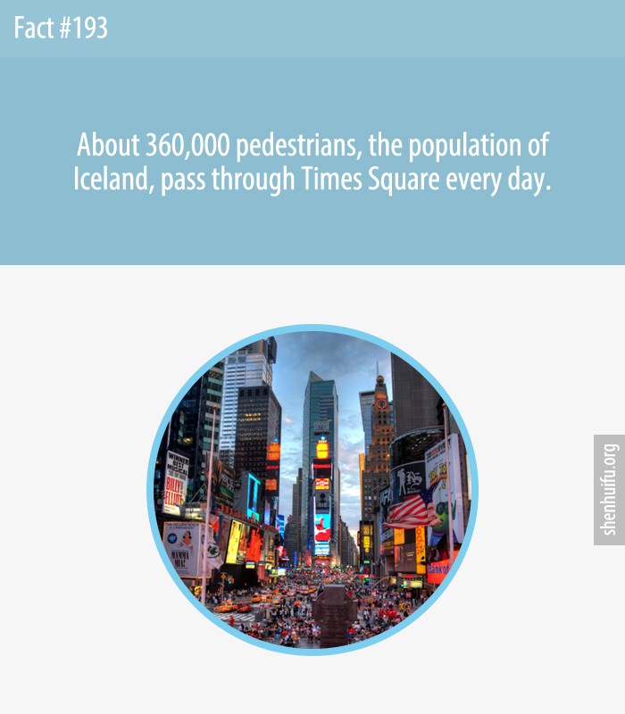 Nearly 360,000 pedestrians enter the heart of Times Square each day. On the busiest days, Times Square has pedestrian counts as high as 450,000.