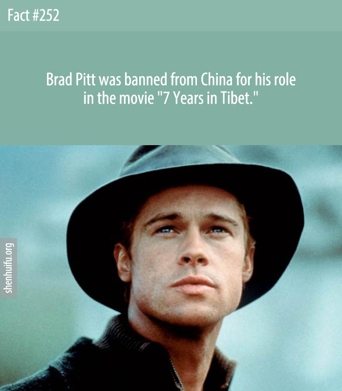 Brad Pitt was banned from China for his role in the movie '7 Years in Tibet.'