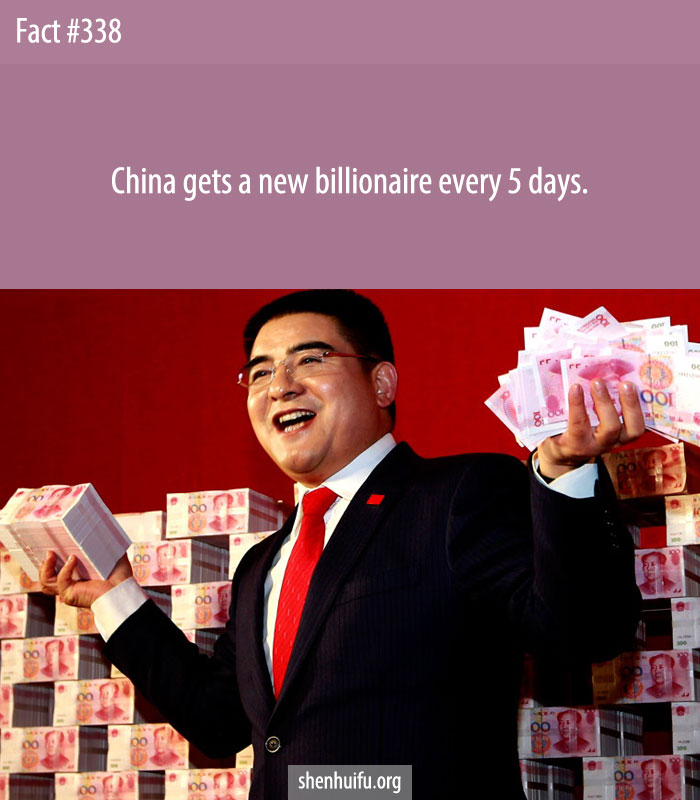 China gets a new billionaire every 5 days.