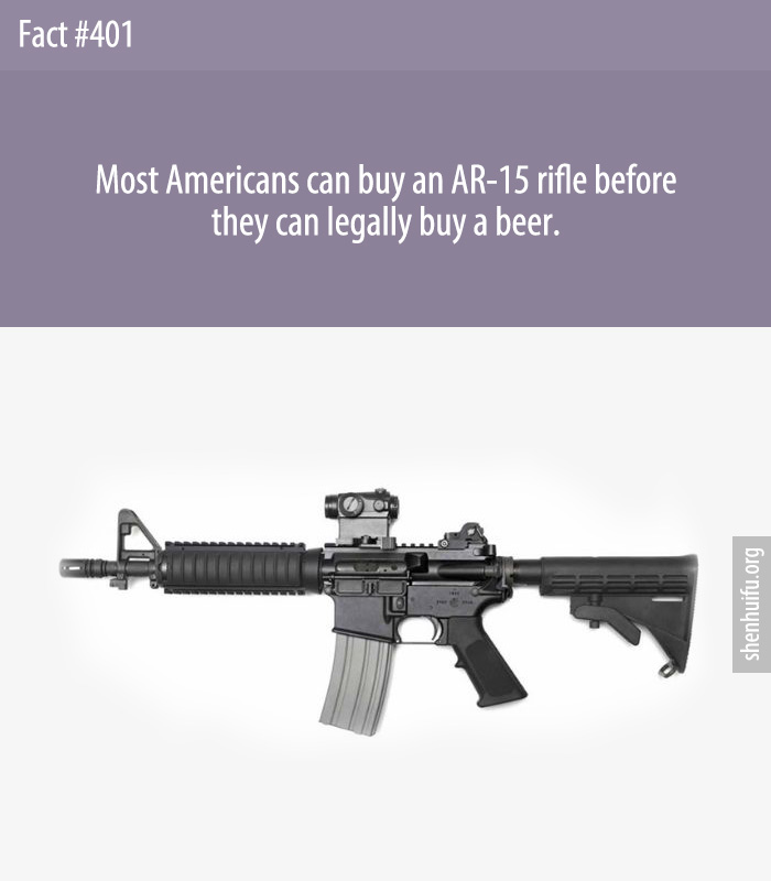 Most Americans can buy an AR-15 rifle before they can legally buy a beer.